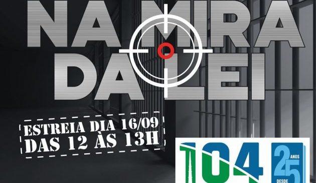 Na Mira da Lei: Educativa 104.7 FM estreia novo radiojornal na segunda-feira